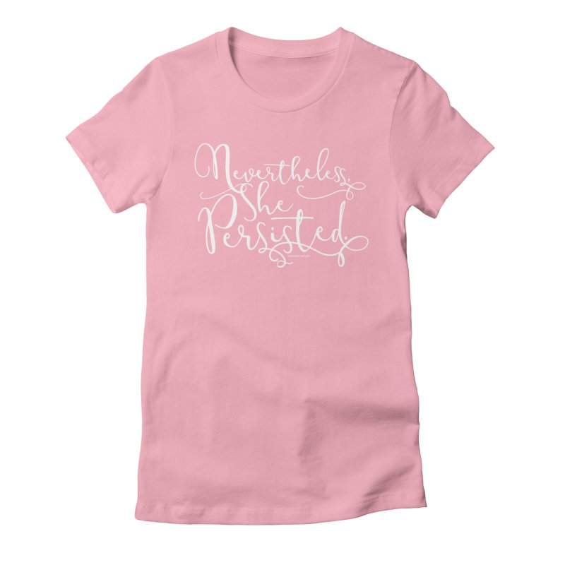 Nevertheless, She Persisted Women's Fitted T-Shirt by Sarah Becan