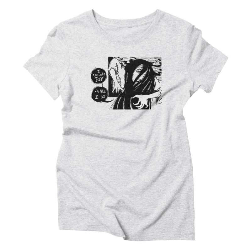 I Radiate Joy in All I Do Women's Triblend T-Shirt by Sarah Becan