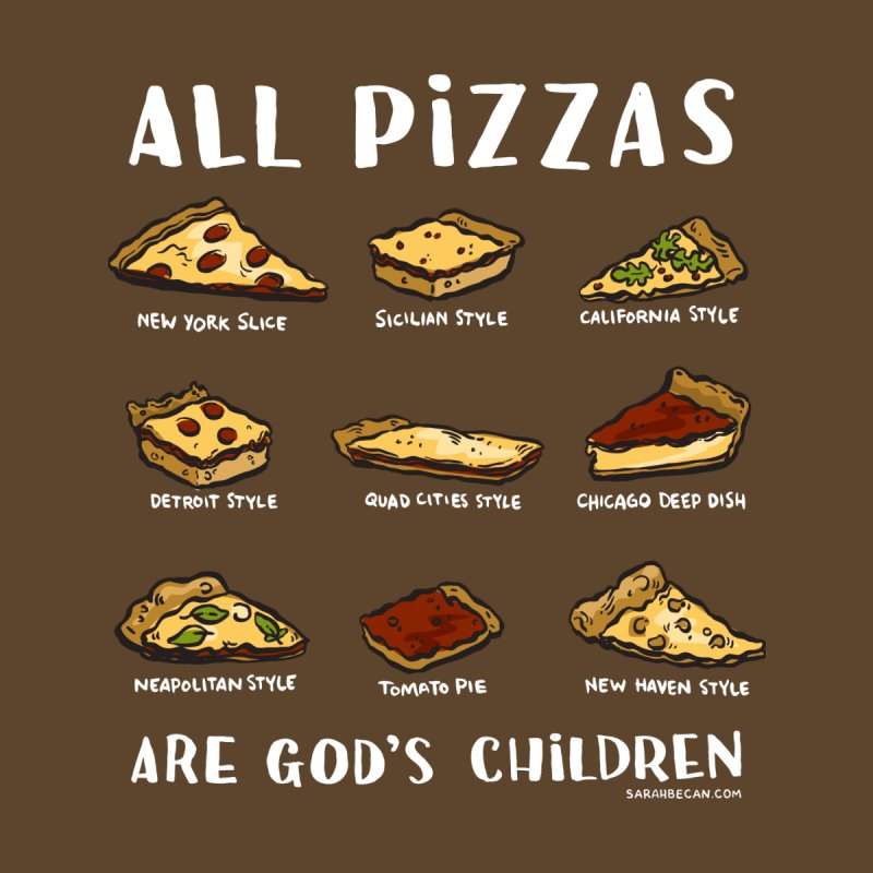 All Pizzas Are God's Children* v2 by Sarah Becan