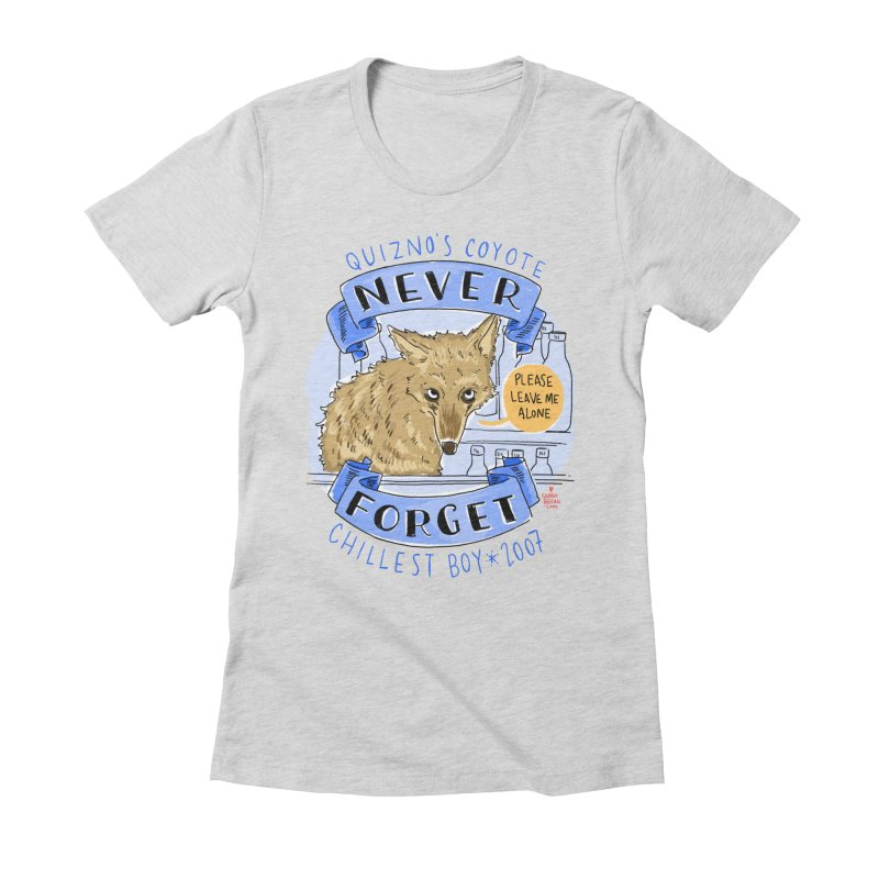 Quizno's Coyote - Never Forget Women's Fitted T-Shirt by Sarah Becan