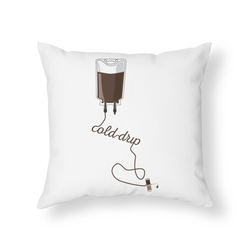 Cold Drip Coffee Home Throw Pillow by Avo G'day!