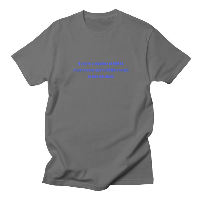 MENSA Men's T-Shirt by sarkyshirts's Artist Shop