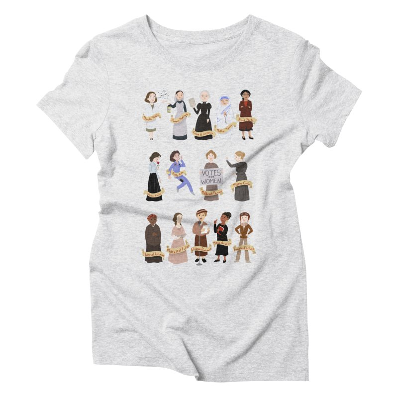 Women in History #1 Women's Triblend T-shirt by satruntwins's Artist Shop