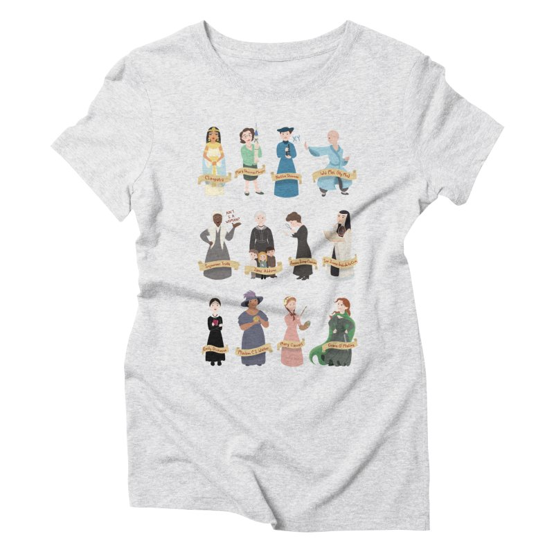 Women in History #3 Women's Triblend T-shirt by satruntwins's Artist Shop