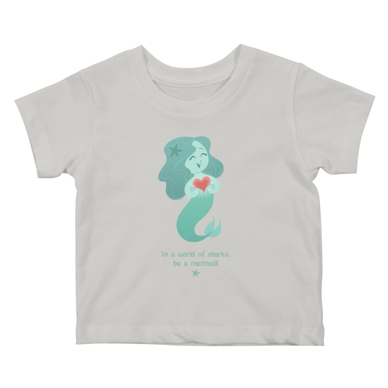 Be a mermaid! Kids Baby T-Shirt by satruntwins's Artist Shop