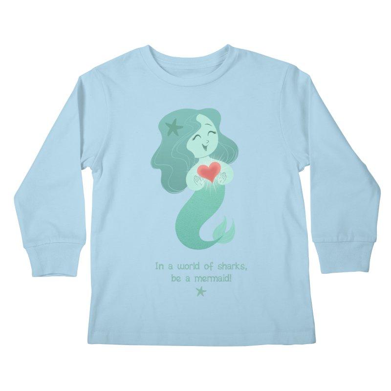 Be a mermaid! Kids Longsleeve T-Shirt by satruntwins's Artist Shop