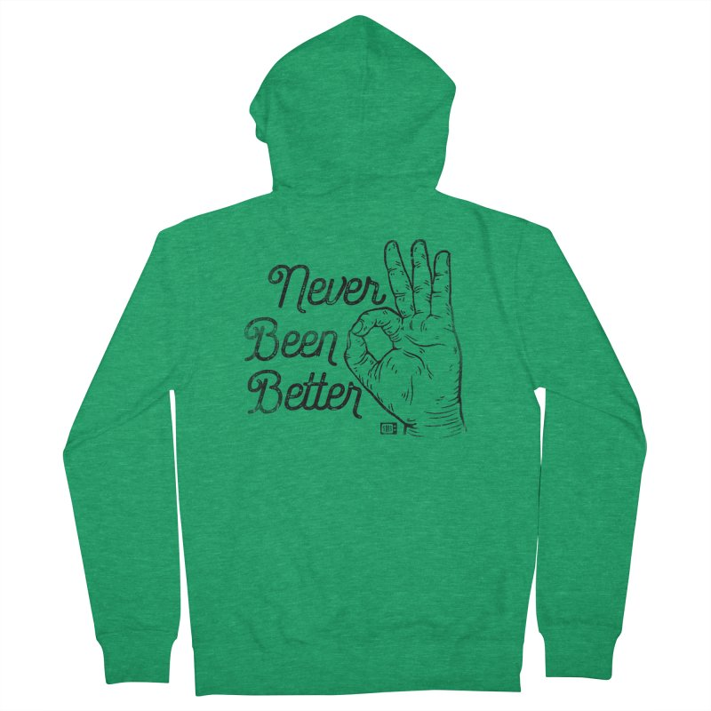 Never Been Better Men's Zip-Up Hoody by Saturday Morning Society