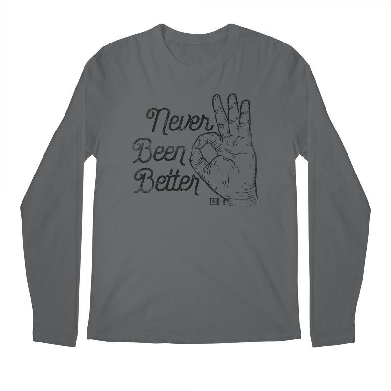 Never Been Better Men's Longsleeve T-Shirt by Saturday Morning Society