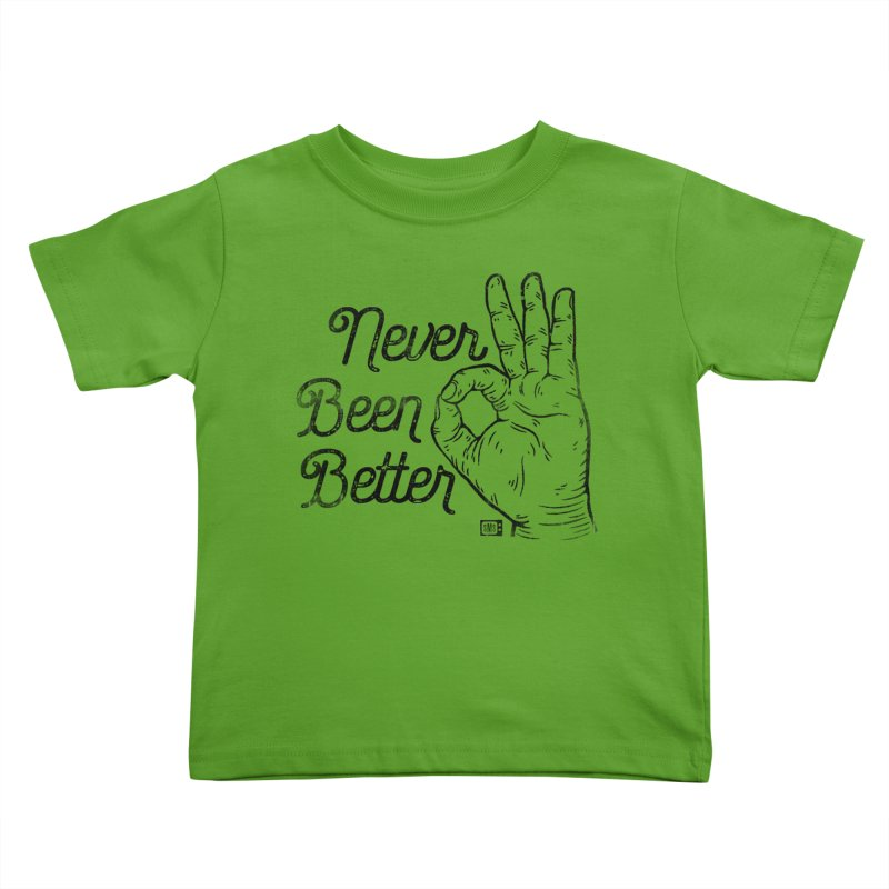 Never Been Better Kids Toddler T-Shirt by Saturday Morning Society