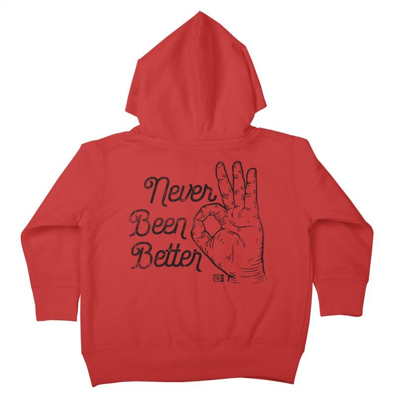 Never Been Better Kids Toddler Zip-Up Hoody by Saturday Morning Society