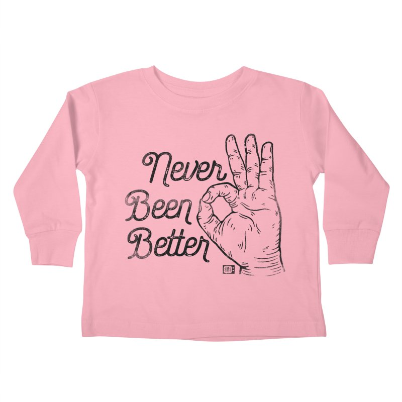 Never Been Better Kids Toddler Longsleeve T-Shirt by Saturday Morning Society