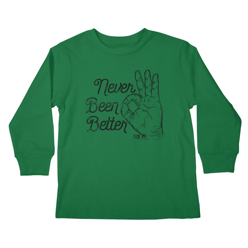 Never Been Better Kids Longsleeve T-Shirt by Saturday Morning Society