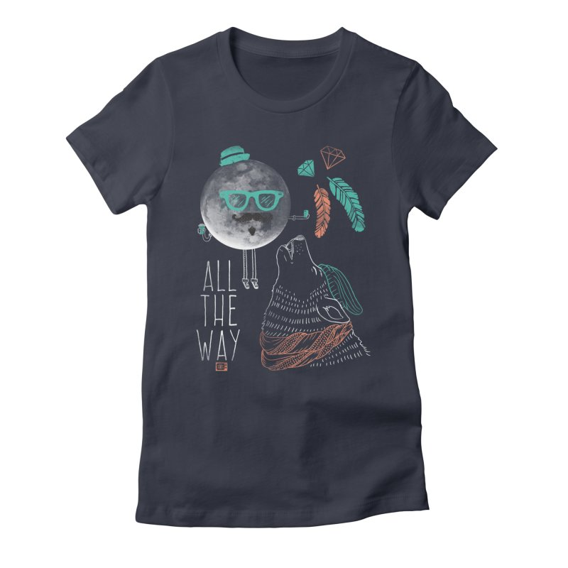 All the Way Women's T-Shirt by Saturday Morning Society
