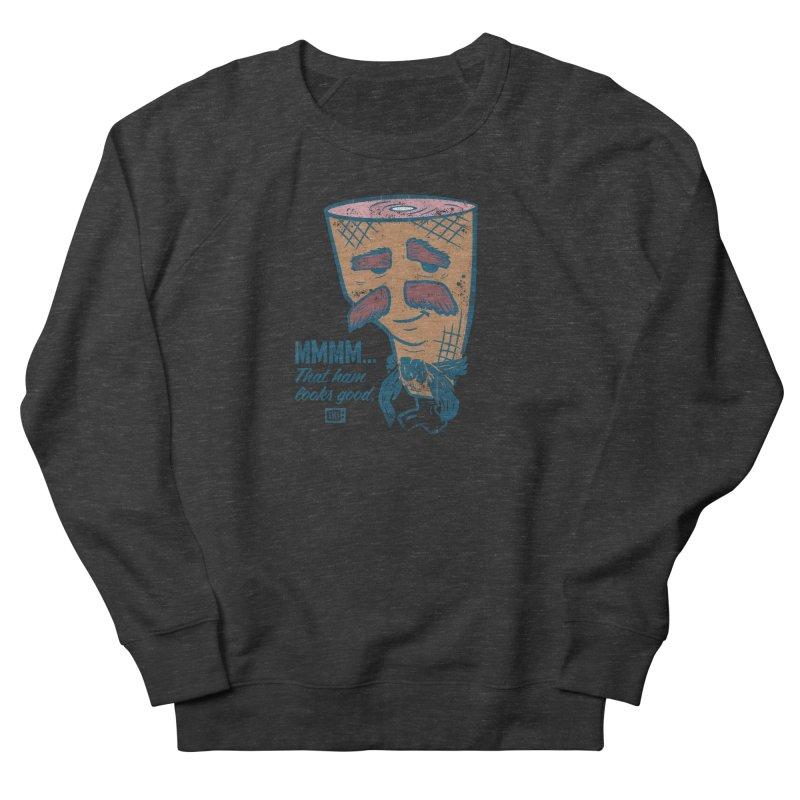 Sexy Ham Women's Sweatshirt by Saturday Morning Society