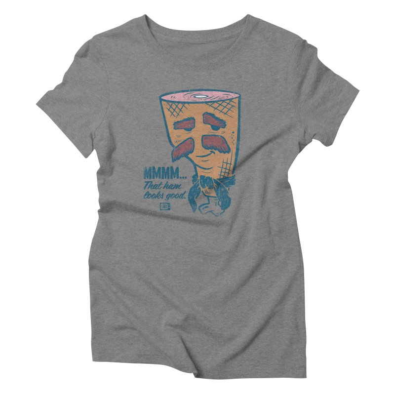 Sexy Ham Women's T-Shirt by Saturday Morning Society