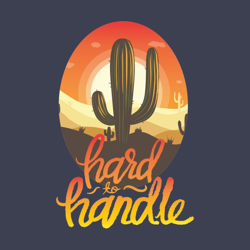 Hard To Handle Men's T-Shirt by Saucy Robot