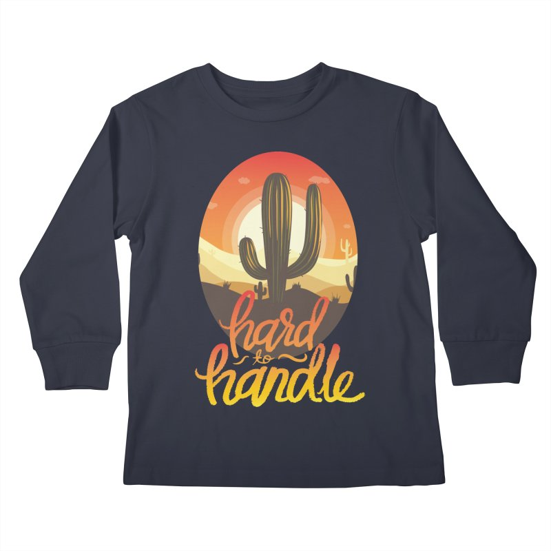 Hard To Handle Kids Longsleeve T-Shirt by Saucy Robot