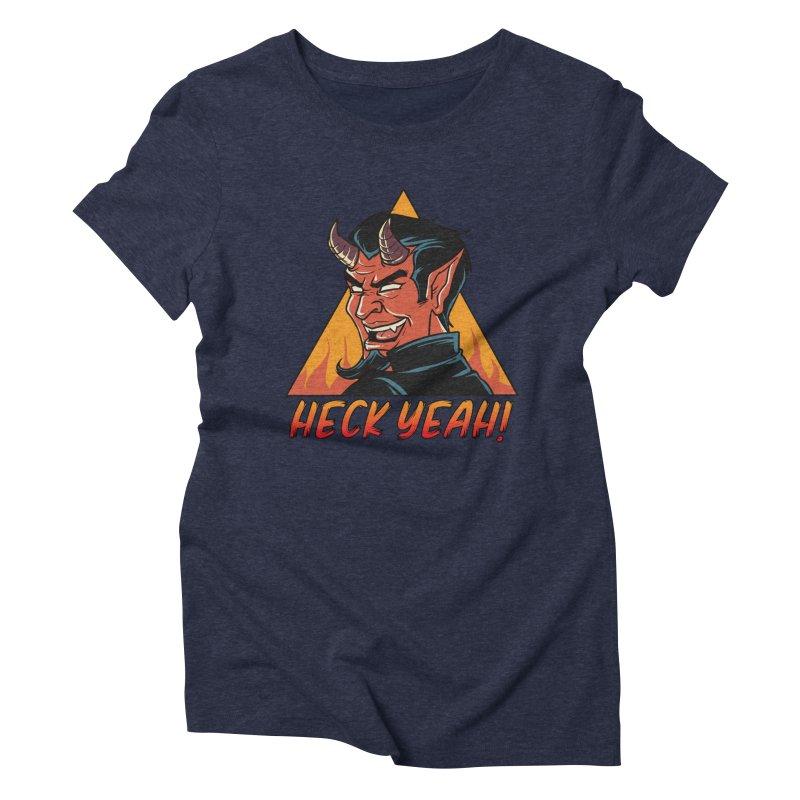 Heck Yeah Women's T-Shirt by Saucy Robot