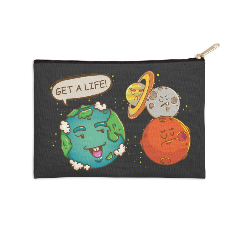 Get A Life Accessories Zip Pouch by Saucy Robot
