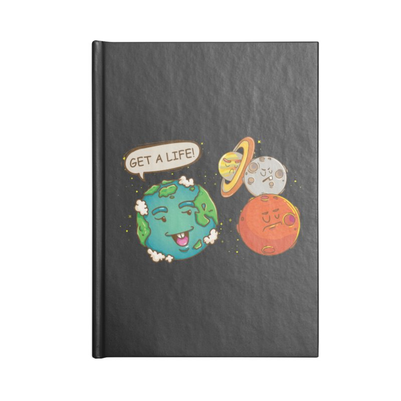 Get A Life Accessories Notebook by Saucy Robot