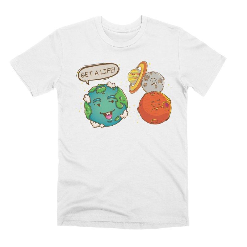 Get A Life Men's T-Shirt by Saucy Robot