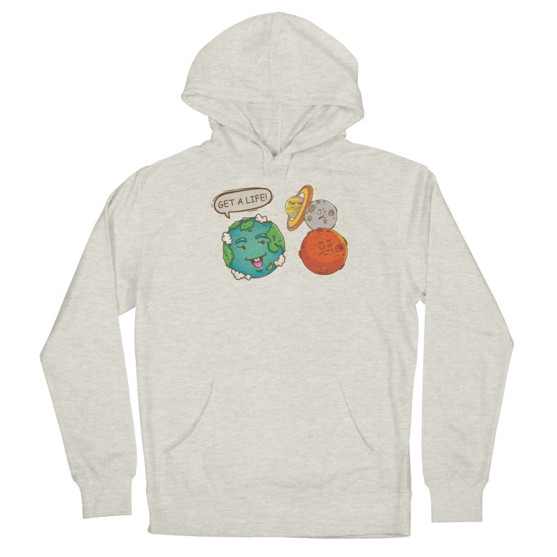 Get A Life Women's Pullover Hoody by Saucy Robot