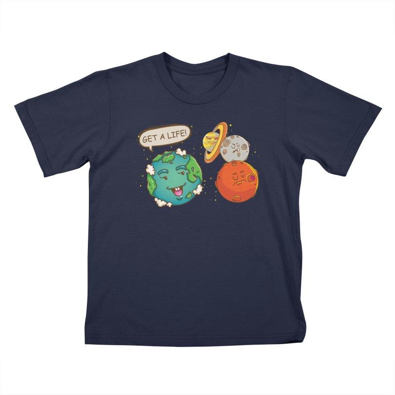 Get A Life Kids T-Shirt by Saucy Robot