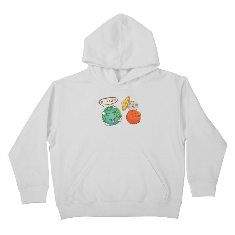 Get A Life Kids Pullover Hoody by Saucy Robot