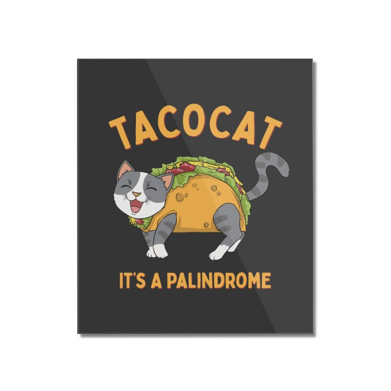 Tacocat Home Decor Mounted Acrylic Print by Saucy Robot