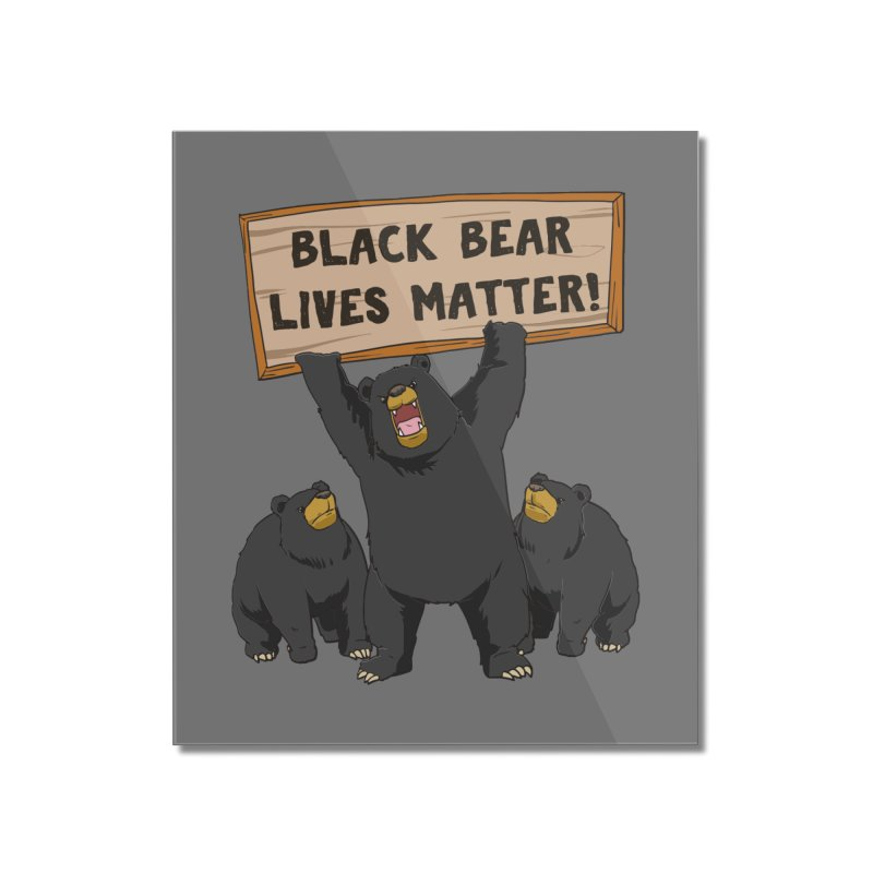 Black Bear Lives Matter Home Decor Mounted Acrylic Print by Saucy Robot