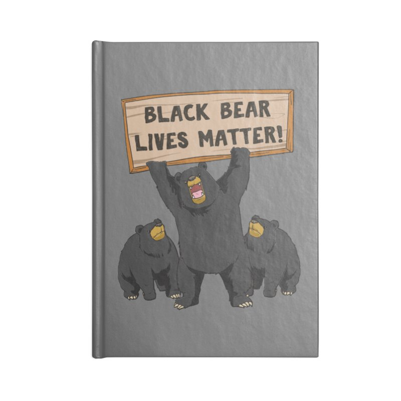 Black Bear Lives Matter Accessories Notebook by Saucy Robot
