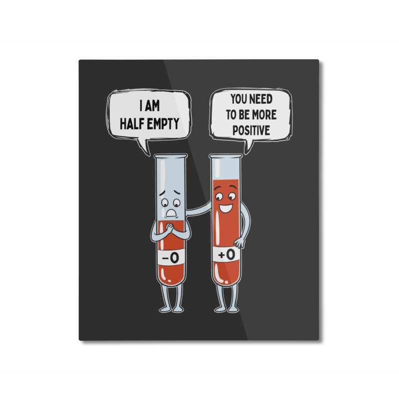 Half Empty Home Decor Mounted Aluminum Print by Saucy Robot