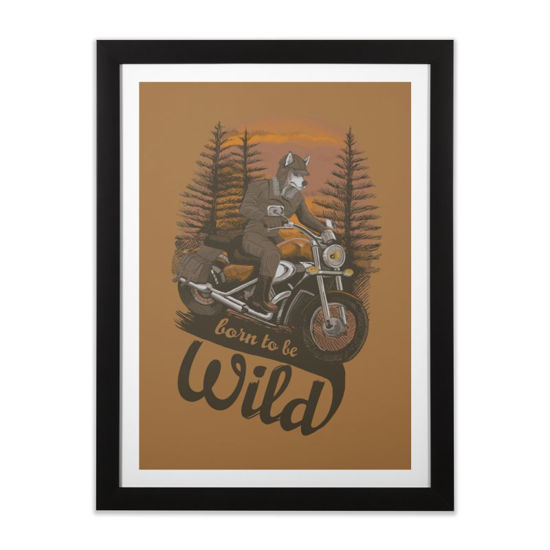 Born to be wild Home Framed Fine Art Print by Saulo Alonso's Artist Shop
