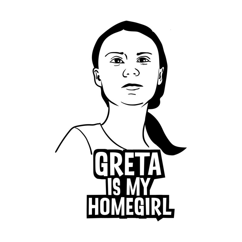 Greta Is My HomeGirl Women's Longsleeve T-Shirt by SavageMonsters's Artist Shop