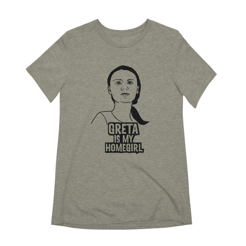 Greta Is My HomeGirl Women's Extra Soft T-Shirt by SavageMonsters's Artist Shop