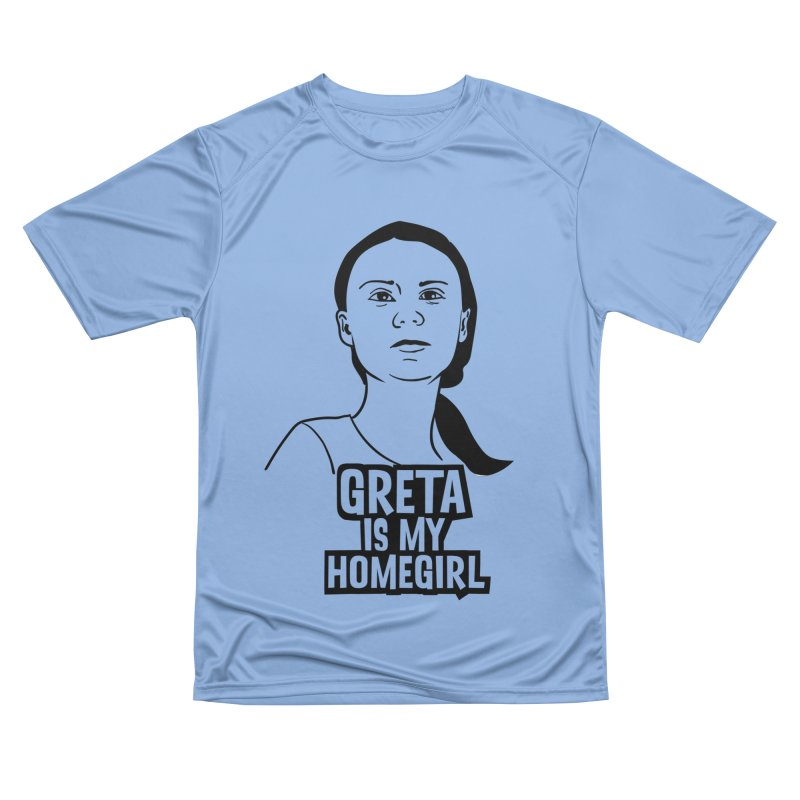 Greta Is My HomeGirl Women's Performance Unisex T-Shirt by SavageMonsters's Artist Shop