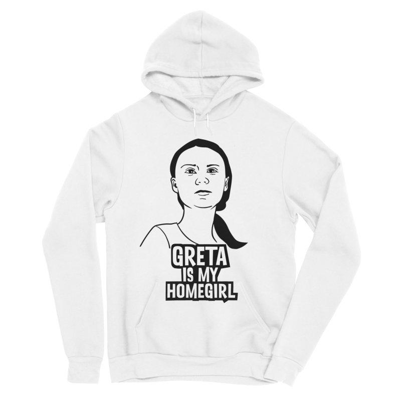 Greta Is My HomeGirl Men's Sponge Fleece Pullover Hoody by SavageMonsters's Artist Shop