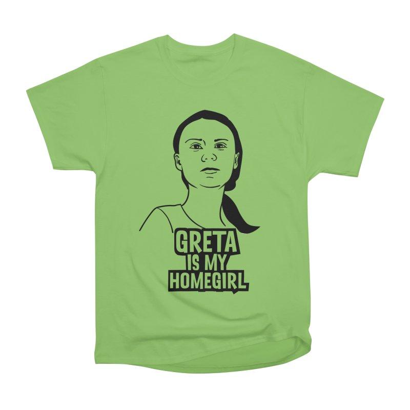Greta Is My HomeGirl Women's Heavyweight Unisex T-Shirt by SavageMonsters's Artist Shop