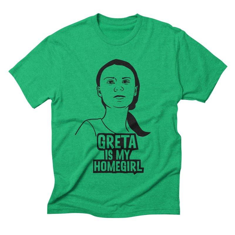 Greta Is My HomeGirl Men's Triblend T-Shirt by SavageMonsters's Artist Shop