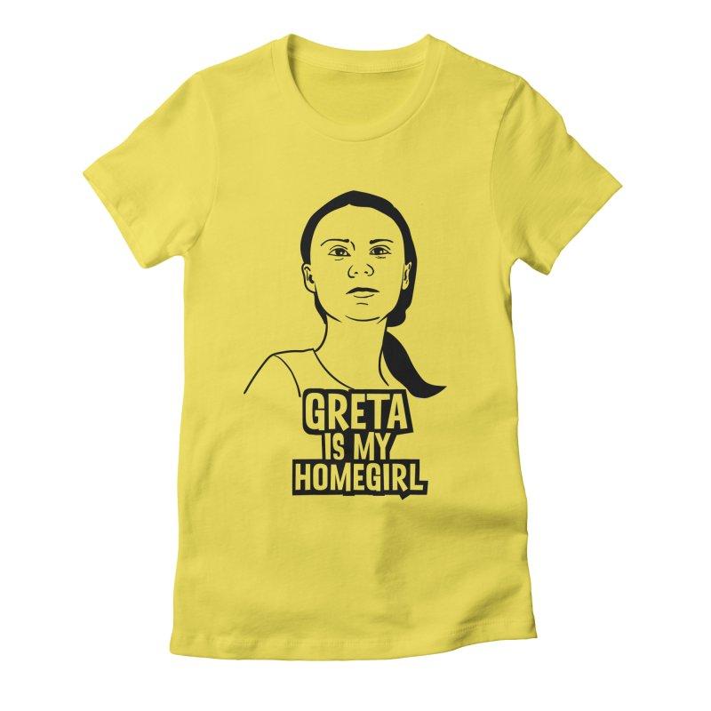 Greta Is My HomeGirl Women's T-Shirt by SavageMonsters's Artist Shop