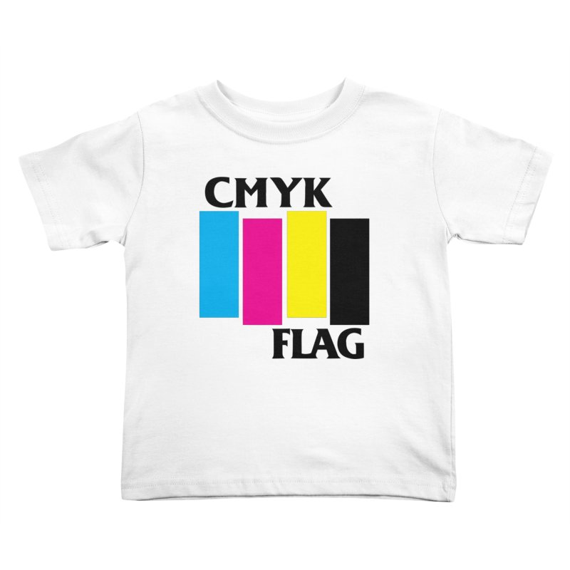CMYK FLAG Kids Toddler T-Shirt by SavageMonsters's Artist Shop