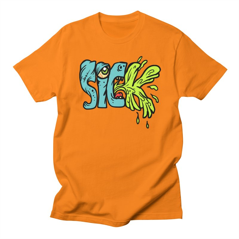 Sick! Men's T-Shirt by SavageMonsters's Artist Shop