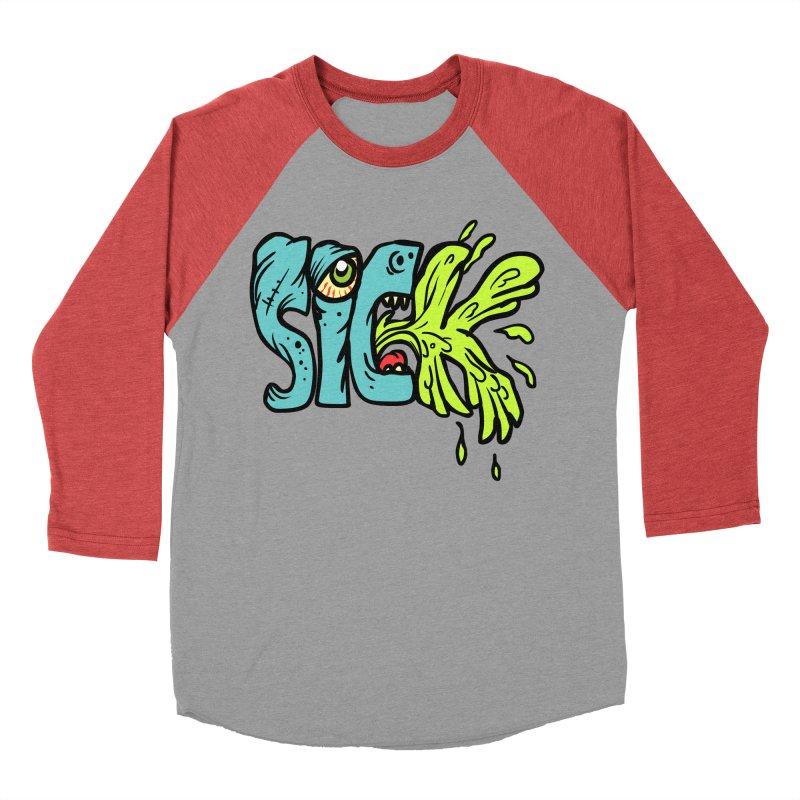 Sick! Women's Baseball Triblend Longsleeve T-Shirt by SavageMonsters's Artist Shop