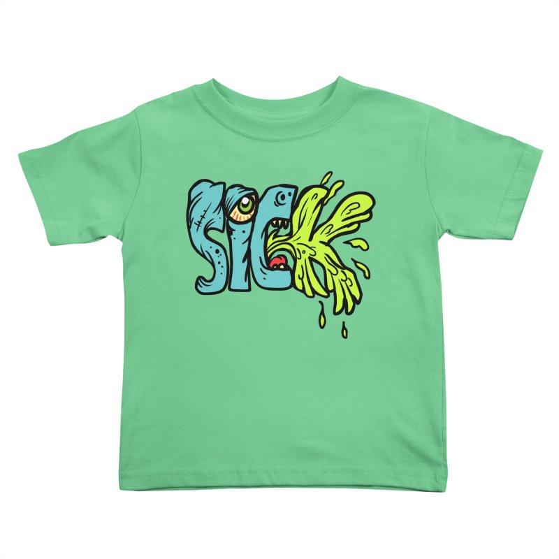 Sick! Kids Toddler T-Shirt by SavageMonsters's Artist Shop
