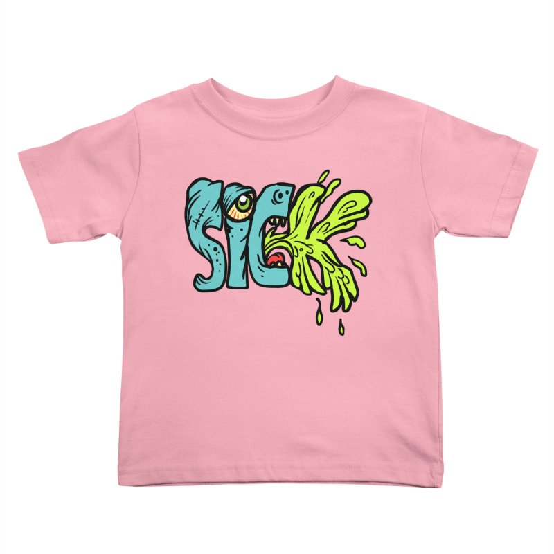 Sick! Kids Toddler T-Shirt by SavageMonsters's Artist Shop