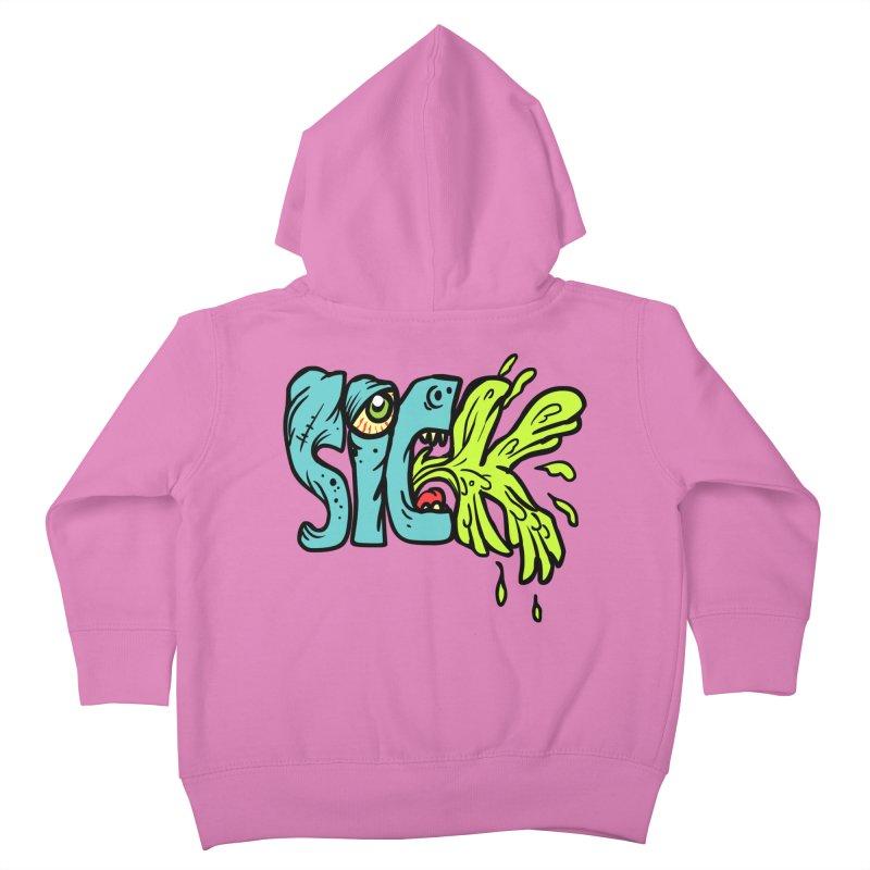Sick! Kids Toddler Zip-Up Hoody by SavageMonsters's Artist Shop