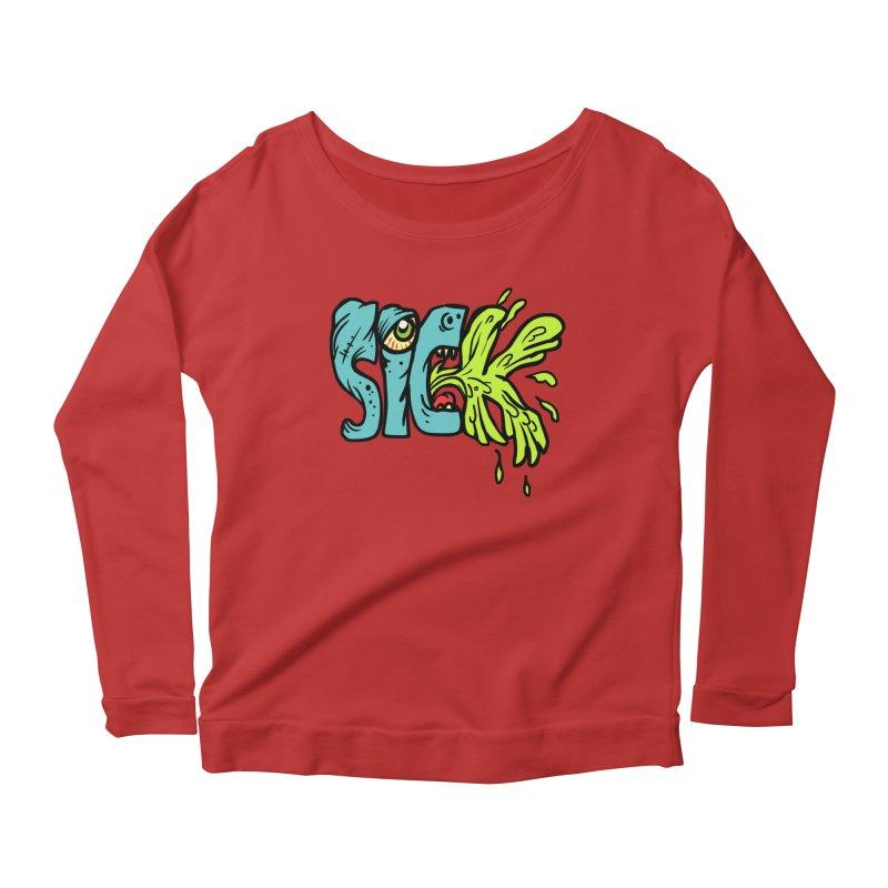 Sick! Women's Longsleeve Scoopneck  by SavageMonsters's Artist Shop