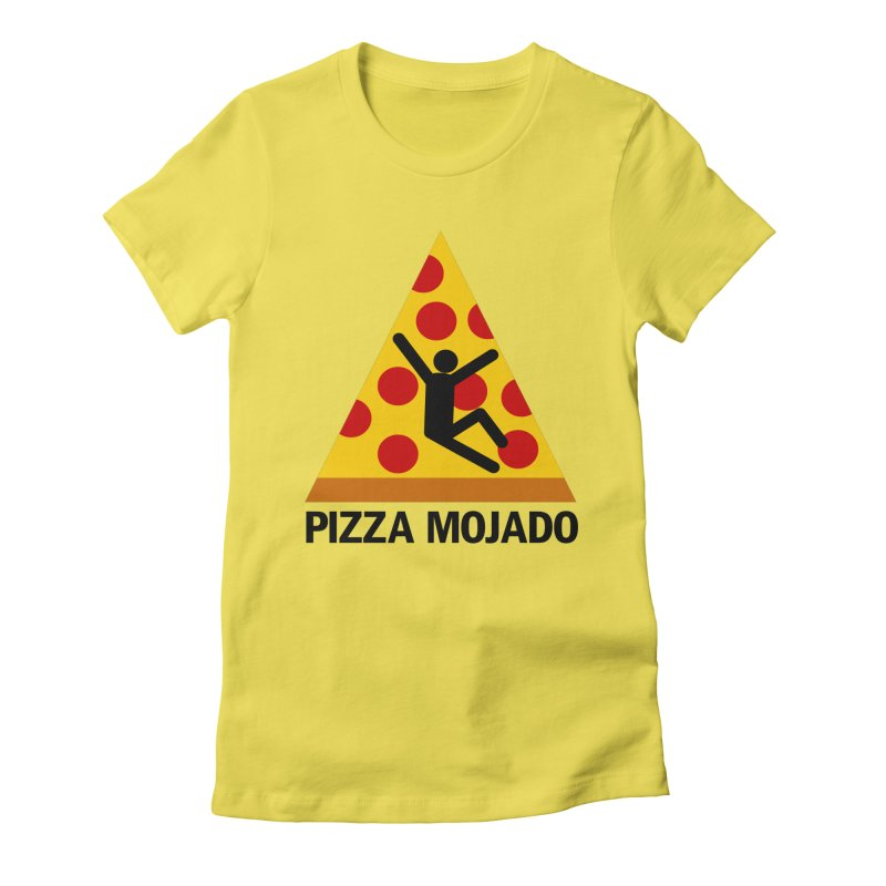 Pizza Mojado Women's Fitted T-Shirt by SavageMonsters's Artist Shop