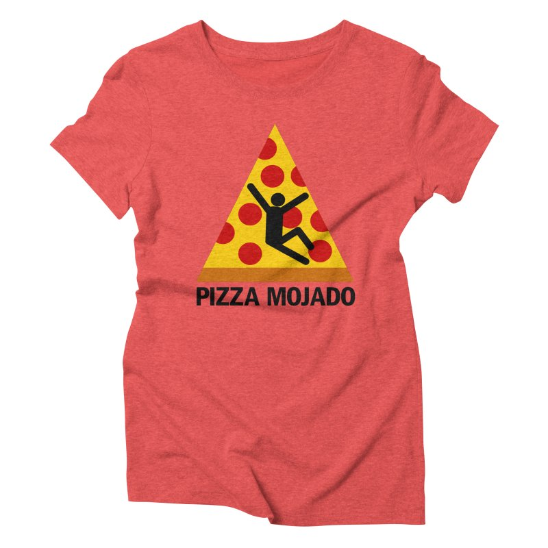 Pizza Mojado Women's Triblend T-Shirt by SavageMonsters's Artist Shop