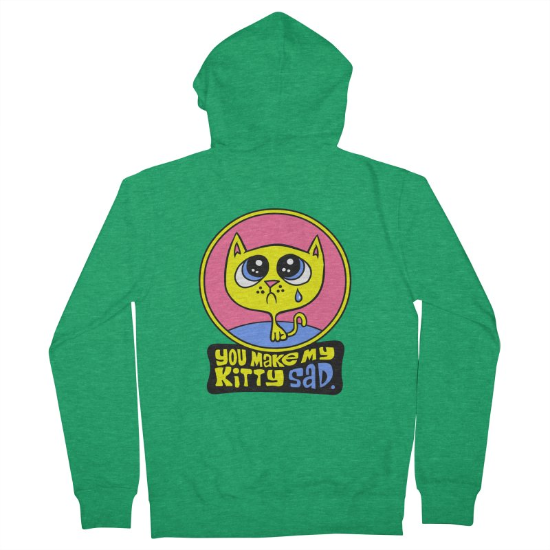 You Make My Kitty Sad Women's Zip-Up Hoody by SavageMonsters's Artist Shop